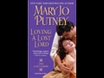 MARY JO PUTNEY (NEW YORK TIMES Bestselling Author) ? The love of a thousand lifetimes is LOVING A LOST LORD