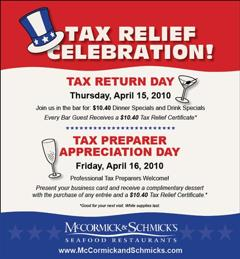 In this advertisement provided by McCormick & Schmick's Seafood Restaurants, a Tax Relief Celebration  for Tax Return Day, April 15, 2010, is shown.(AP Photo/McCormick & Schmick's Seafood Restaurants)