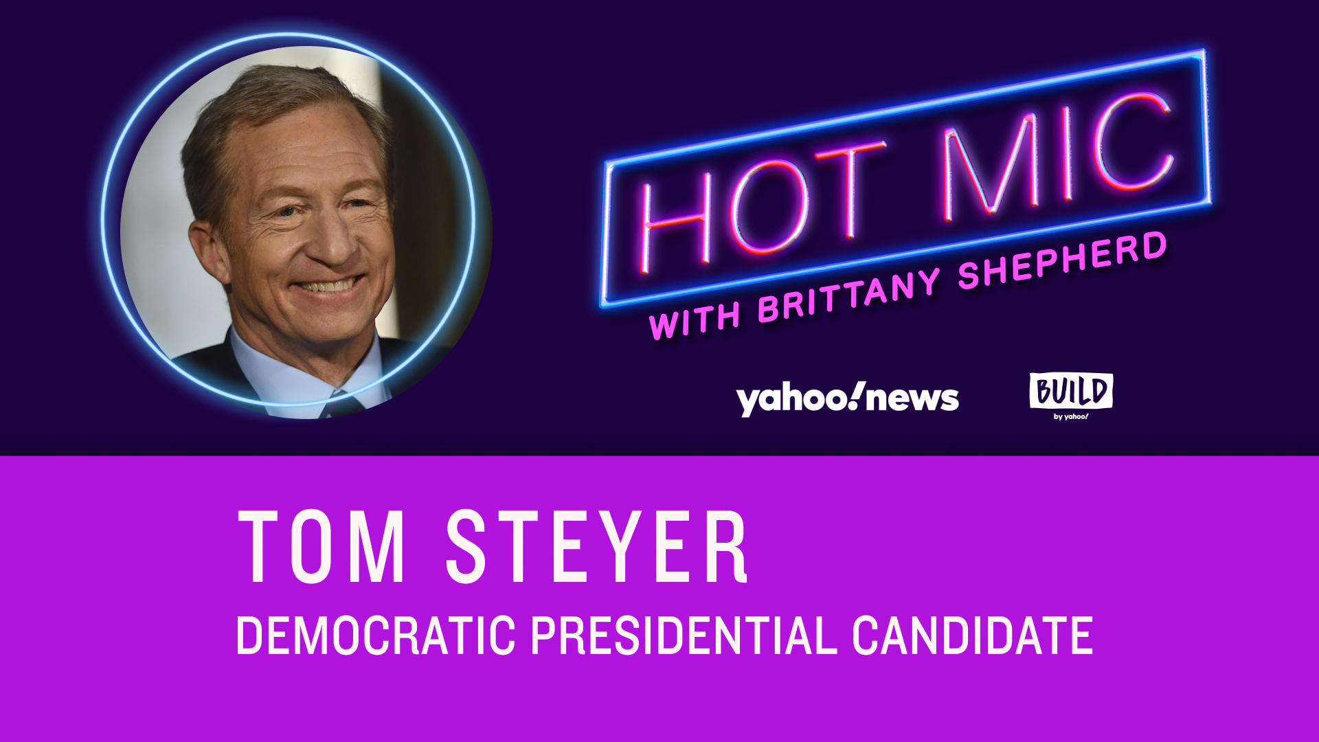 FULL INTERVIEW: Tom Steyer on Hot Mic With Brittany Shepherd